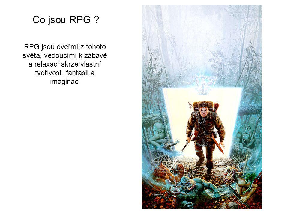Co jsou RPG ? RPG jsou dveřmi z tohoto světa, vedoucími k zábavě a relaxaci skrze vlastní tvořivost, fantasii a imaginaci