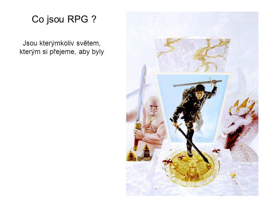 Jsou kterýmkoliv světem, kterým si přejeme, aby byly Co jsou RPG
