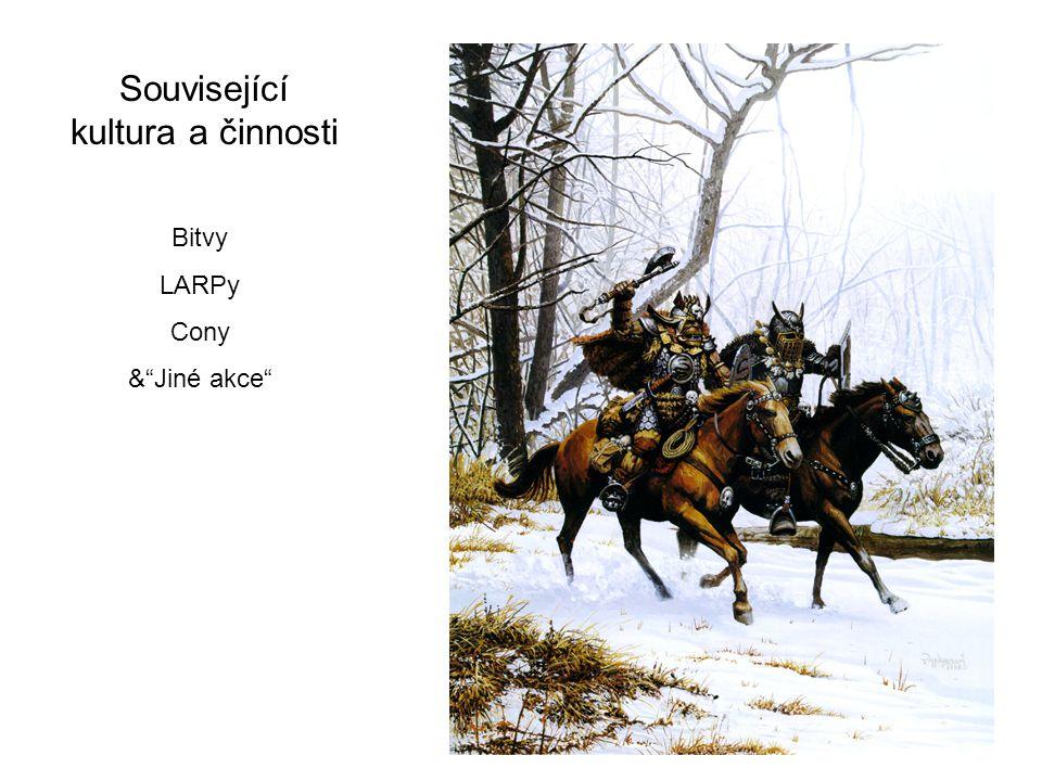"""Související kultura a činnosti Bitvy LARPy Cony &""""Jiné akce"""""""