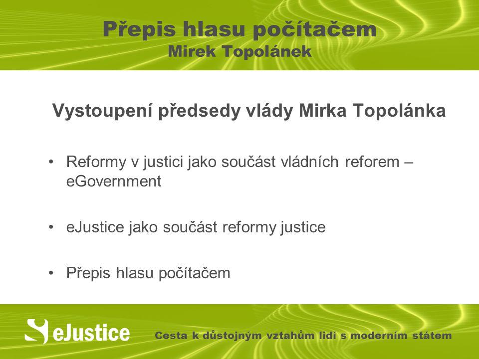 Přepis hlasu počítačem Ministr spravedlnosti Jiří Pospíšil 20.