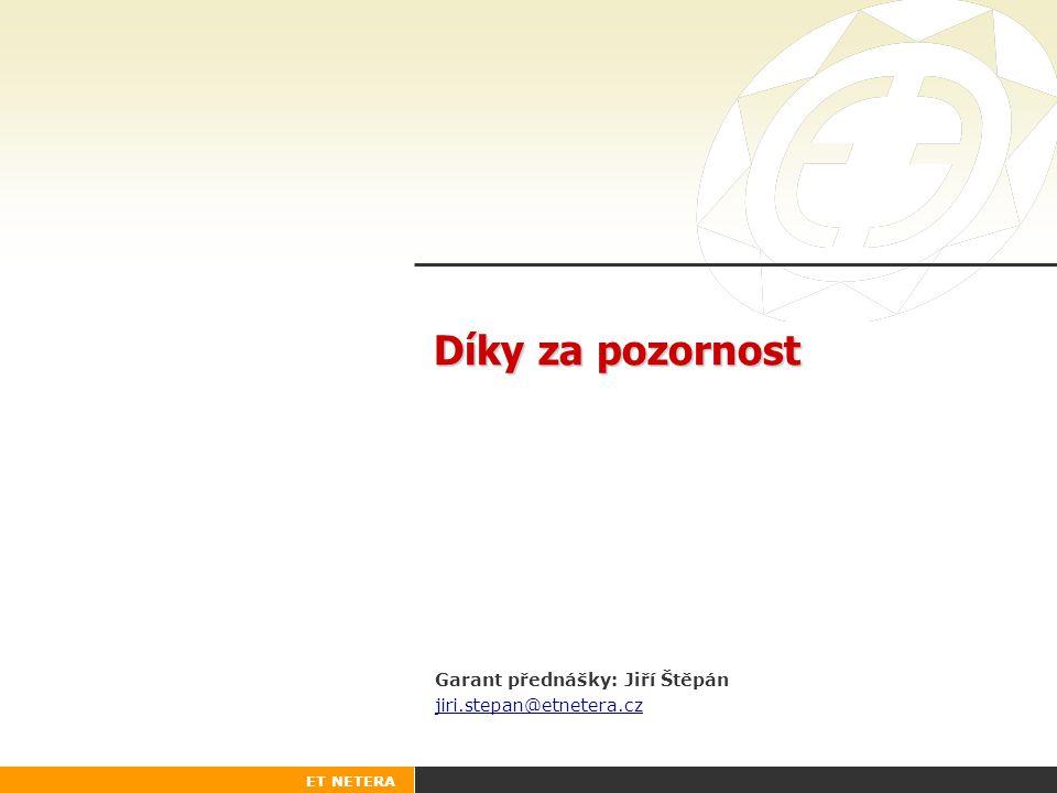 ET NETERA Díky za pozornost Garant přednášky: Jiří Štěpán jiri.stepan@etnetera.cz