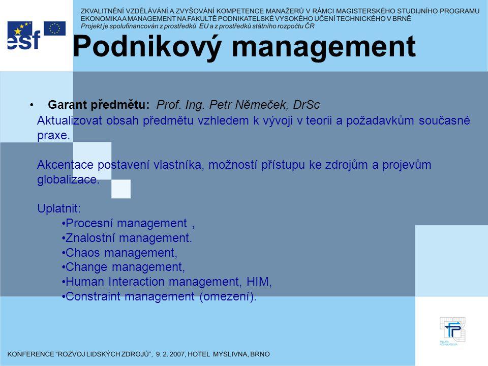 Podnikový management Garant předmětu: Prof. Ing.