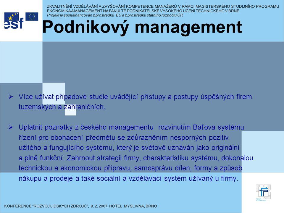 Podnikový management VVíce užívat případové studie uvádějící přístupy a postupy úspěšných firem tuzemských a zahraničních.