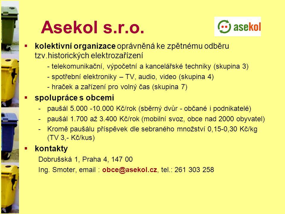 Asekol s.r.o.  kolektivní organizace oprávněná ke zpětnému odběru tzv.historických elektrozařízení - telekomunikační, výpočetní a kancelářské technik