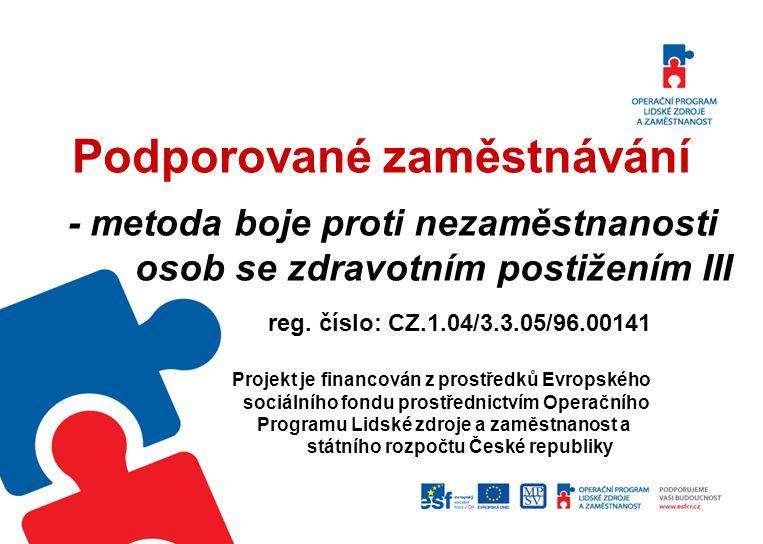 Podporované zaměstnávání - metoda boje proti nezaměstnanosti osob se zdravotním postižením III reg.