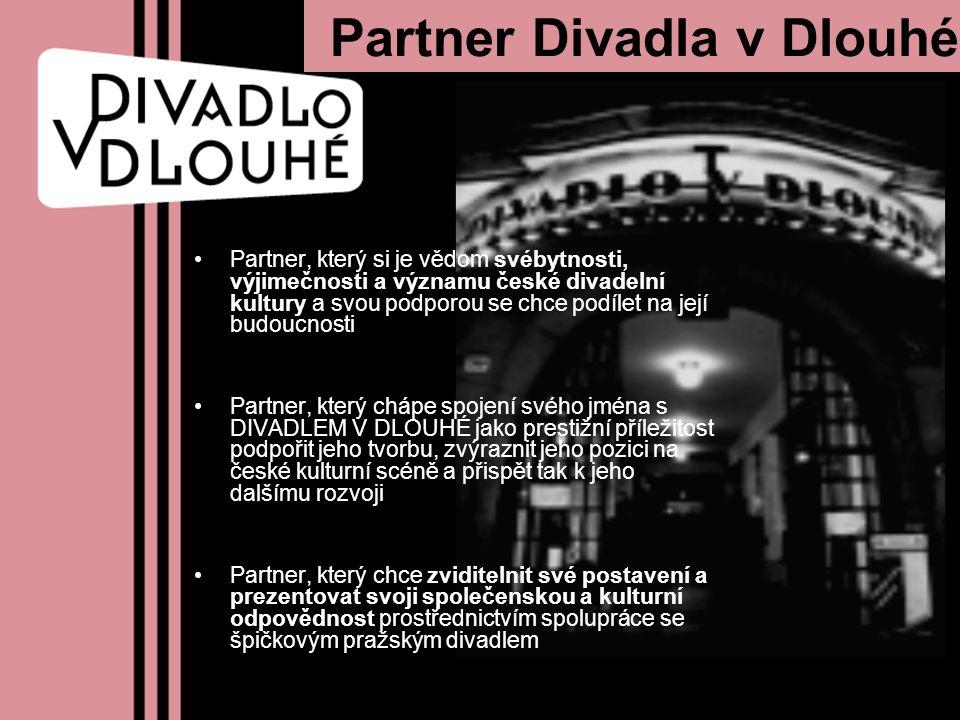 Partner Divadla v Dlouhé Partner, který si je vědom svébytnosti, výjimečnosti a významu české divadelní kultury a svou podporou se chce podílet na jej