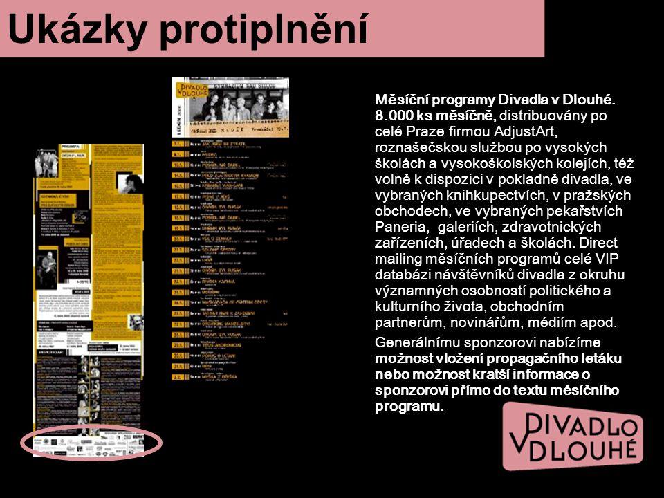 Měsíční programy Divadla v Dlouhé. 8.000 ks měsíčně, distribuovány po celé Praze firmou AdjustArt, roznašečskou službou po vysokých školách a vysokošk