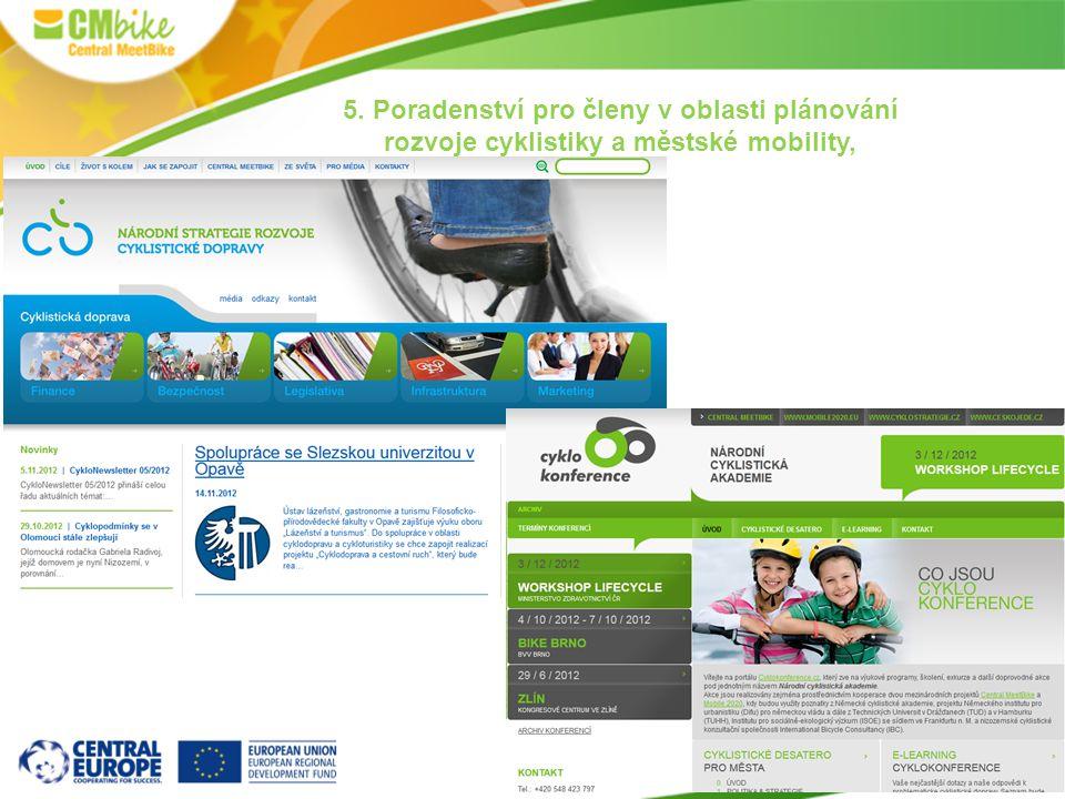 11 5. Poradenství pro členy v oblasti plánování rozvoje cyklistiky a městské mobility,