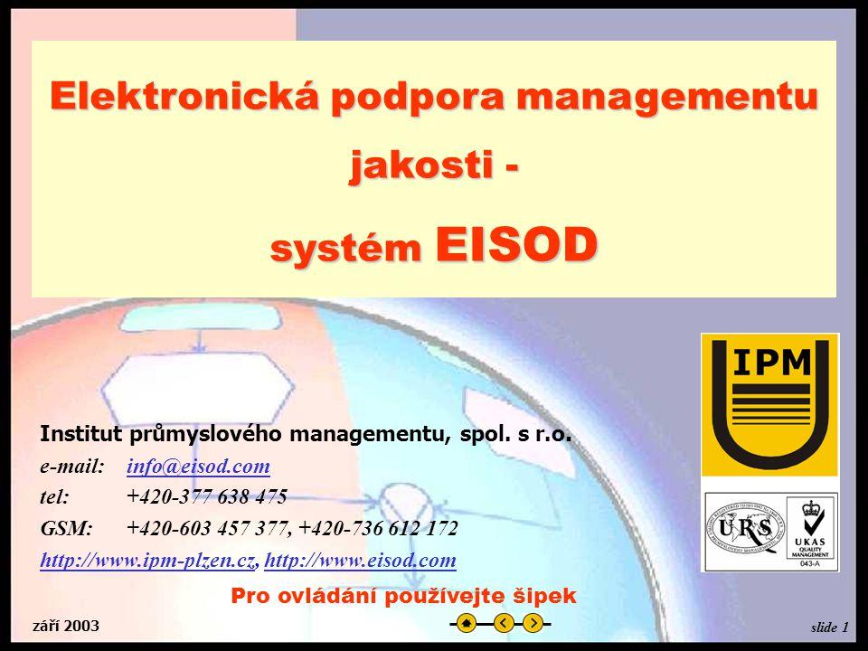září 2003 Elektronická podpora managementu jakosti - systém EISOD Institut průmyslového managementu, spol.