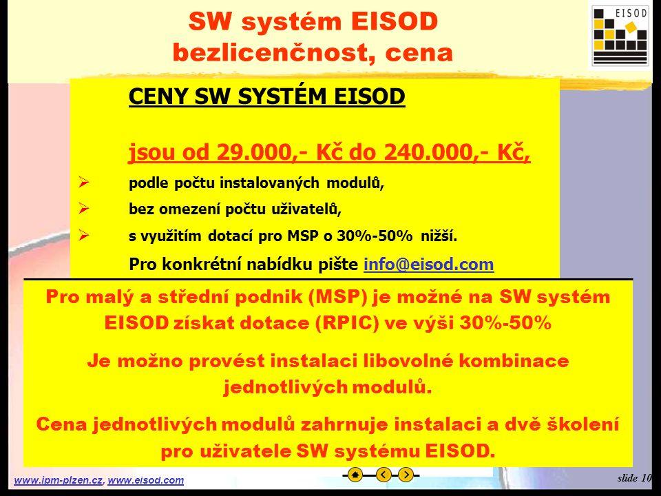 """www.ipm-plzen.czwww.ipm-plzen.cz, www.eisod.comwww.eisod.com SW systém EISOD bezlicenčnost, cena SW systém EISOD je dodáván jako """"BEZLICENČNÍ , tzn."""