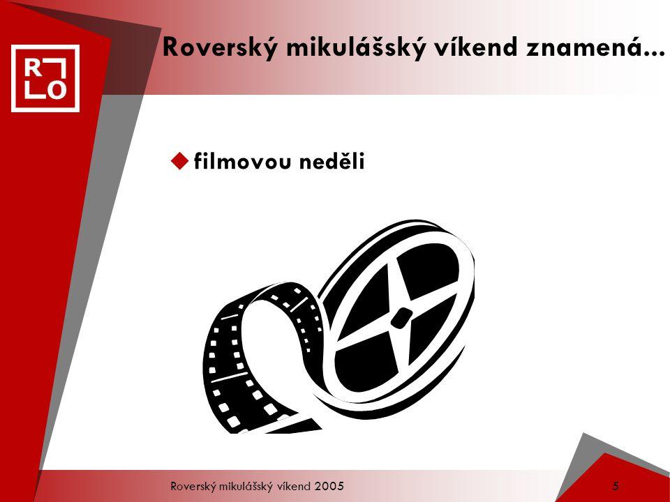 Roverský mikulášský víkend 2005 5 Roverský mikulášský víkend znamená...  filmovou neděli