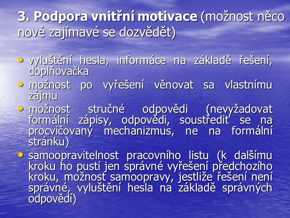 3. Podpora vnitřní motivace (možnost něco nové zajímavé se dozvědět) vyluštění hesla, informáce na základě řešení, doplňovačka vyluštění hesla, inform