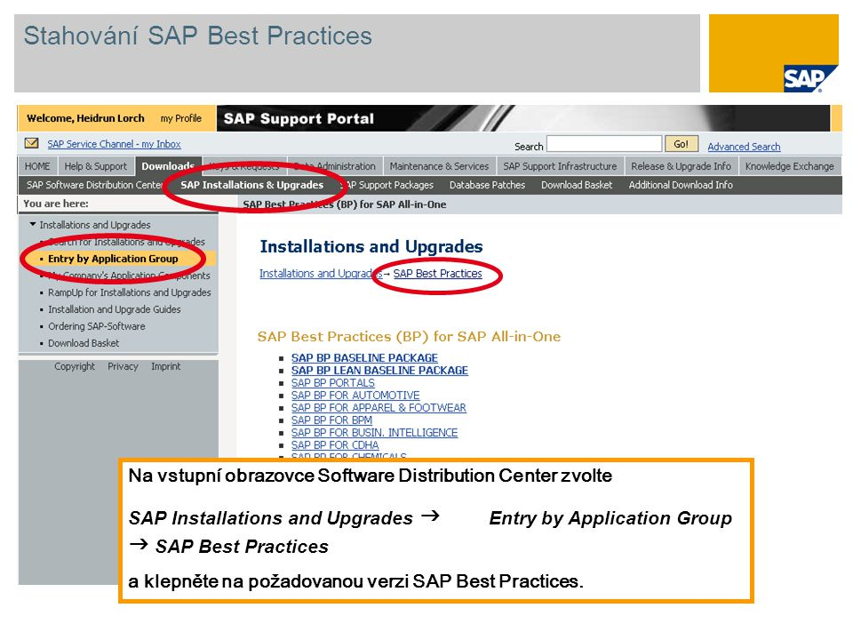 Na vstupní obrazovce Software Distribution Center zvolte SAP Installations and Upgrades  Entry by Application Group  SAP Best Practices a klepněte na požadovanou verzi SAP Best Practices.