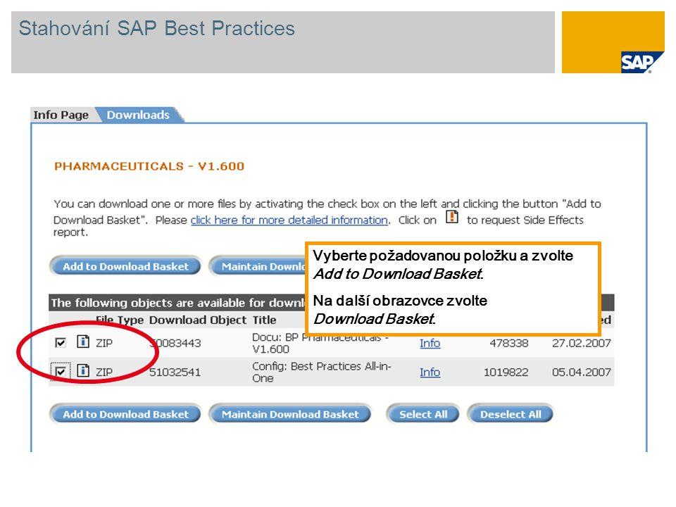 Vyberte požadovanou položku a zvolte Add to Download Basket. Na další obrazovce zvolte Download Basket. Stahování SAP Best Practices