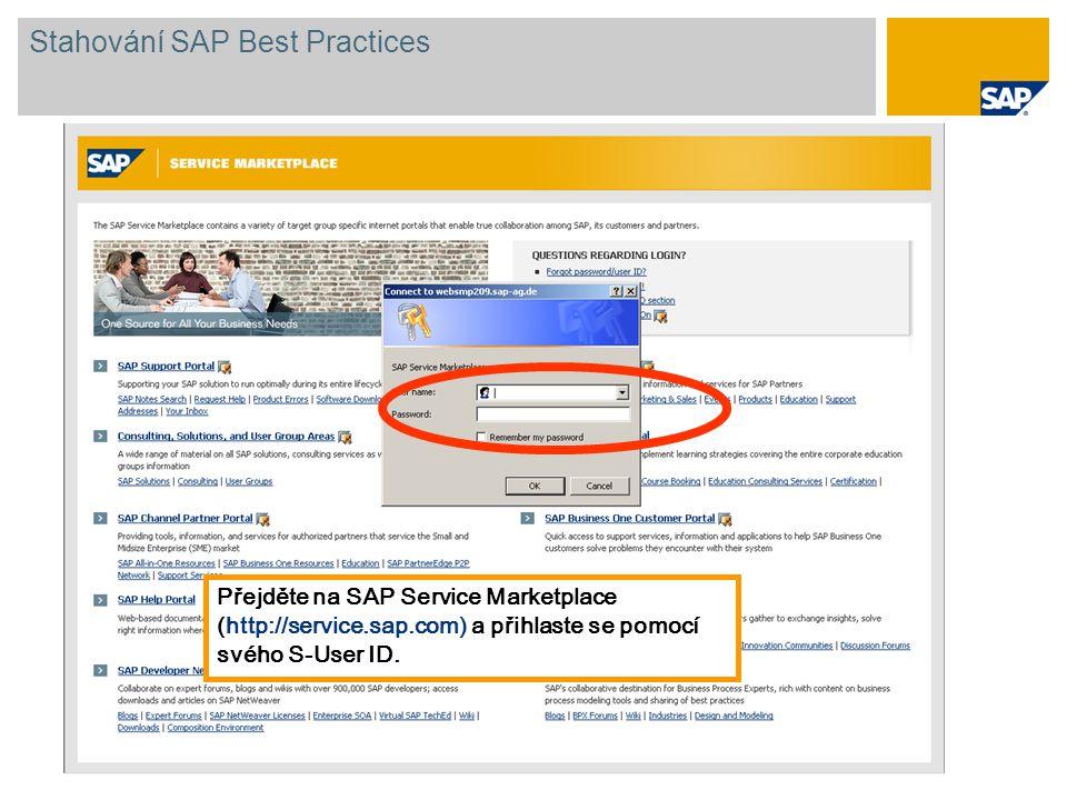 Přejděte na SAP Service Marketplace (http://service.sap.com) a přihlaste se pomocí svého S-User ID. Stahování SAP Best Practices