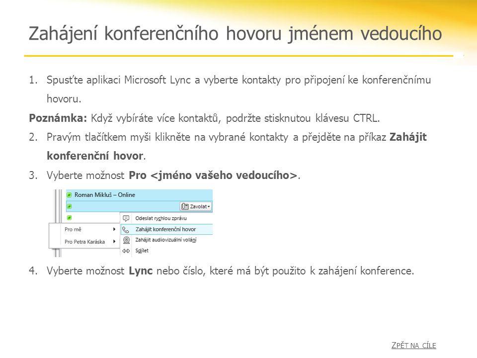 1.Spusťte aplikaci Microsoft Lync a vyberte kontakty pro připojení ke konferenčnímu hovoru.
