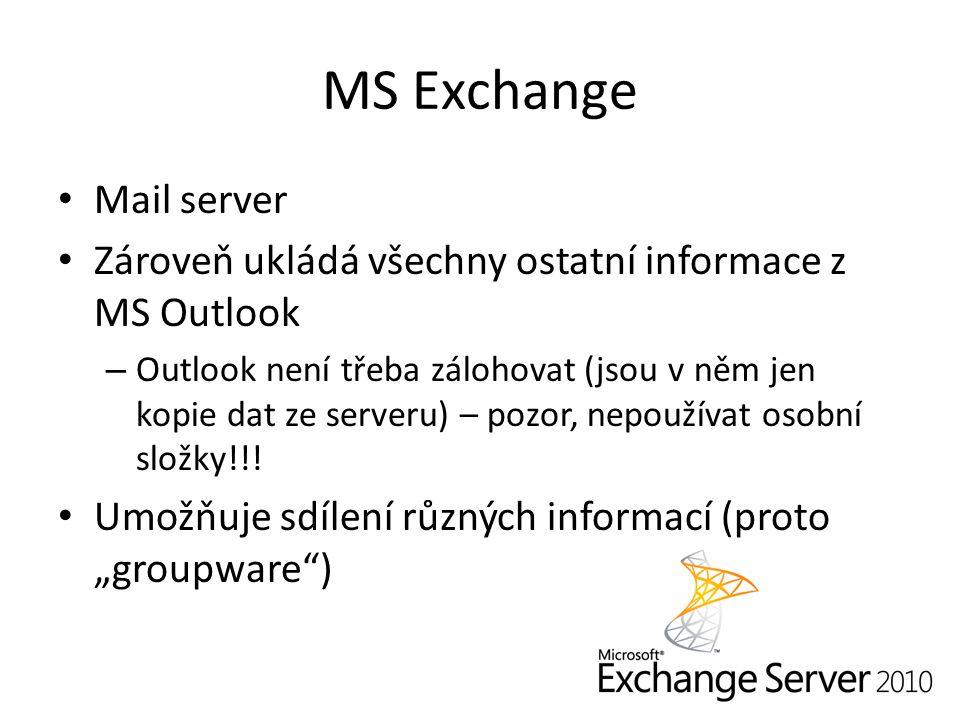 """MS Exchange + Outlook + OWA Veškerá údaje (maily doručené i odeslané, kontakty, úkoly, události) jsou uloženy na serveru Jsou k dispozici na libovolném počtu počítačů s Outlookem Zároveň jsou k dispozici přes komfortní webové rozhraní (Outlook Web App) blízce simulující plný Outlook Synchronizace s mobilními zařízeními (""""chytré mobilní telefony)"""