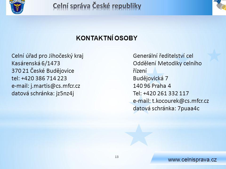 www.celnisprava.cz Celní úřad pro Jihočeský kraj Kasárenská 6/1473 370 21 České Budějovice tel: +420 386 714 223 e-mail: j.martis@cs.mfcr.cz datová sc