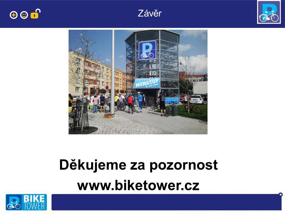 Závěr Děkujeme za pozornost www.biketower.cz