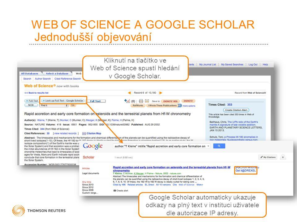 WEB OF SCIENCE A GOOGLE SCHOLAR Jednodušší objevování Kliknutí na tlačítko ve Web of Science spustí hledání v Google Scholar.