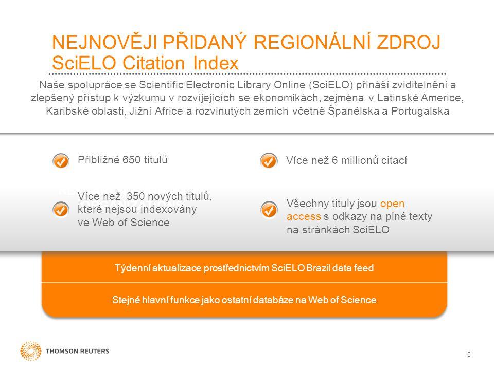 6 NEJNOVĚJI PŘIDANÝ REGIONÁLNÍ ZDROJ SciELO Citation Index Naše spolupráce se Scientific Electronic Library Online (SciELO) přináší zviditelnění a zlepšený přístup k výzkumu v rozvíjejících se ekonomikách, zejména v Latinské Americe, Karibské oblasti, Jižní Africe a rozvinutých zemích včetně Španělska a Portugalska RESEARCH PRODUCING ORGANIZATIONS Týdenní aktualizace prostřednictvím SciELO Brazil data feed Stejné hlavní funkce jako ostatní databáze na Web of Science Přibližně 650 titulů Více než 350 nových titulů, které nejsou indexovány ve Web of Science Více než 6 millionů citací Všechny tituly jsou open access s odkazy na plné texty na stránkách SciELO