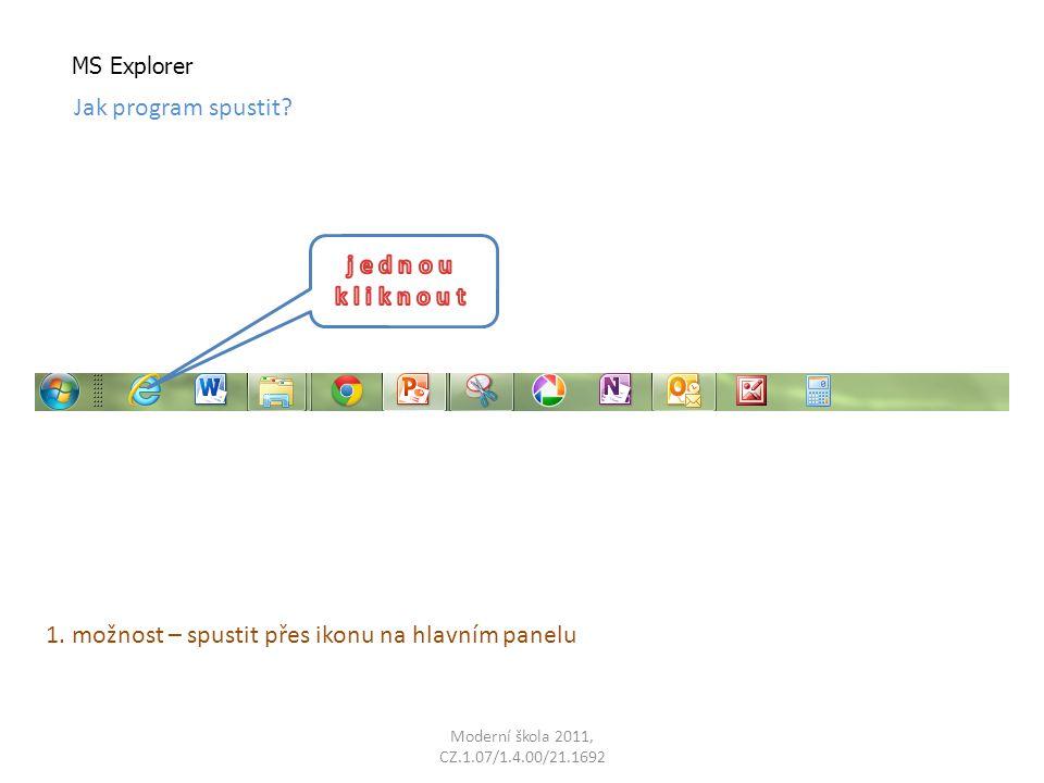 MS Explorer Jak program spustit 1. možnost – spustit přes ikonu na hlavním panelu