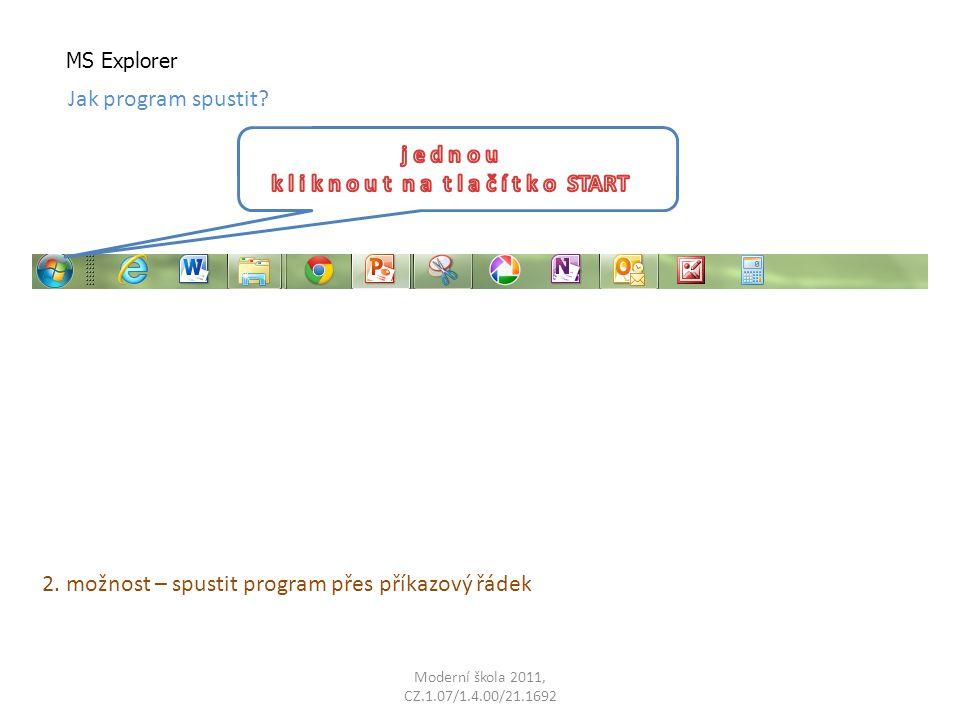 Moderní škola 2011, CZ.1.07/1.4.00/21.1692 MS Explorer Jak program spustit.