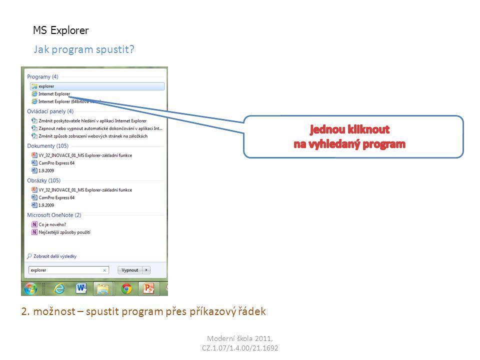 Moderní škola 2011, CZ.1.07/1.4.00/21.1692 MS Explorer Jak program spustit? 2. možnost – spustit program přes příkazový řádek