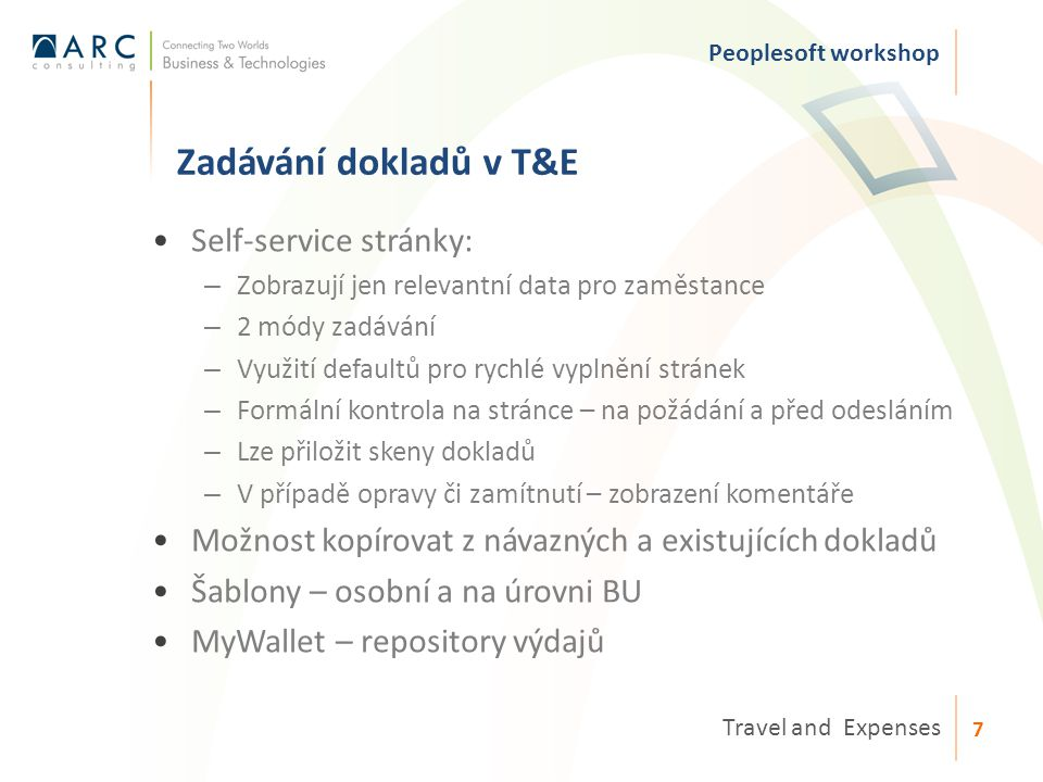Otázky ? Peoplesoft workshop Travel and Expenses 18 Děkuji za pozornost.