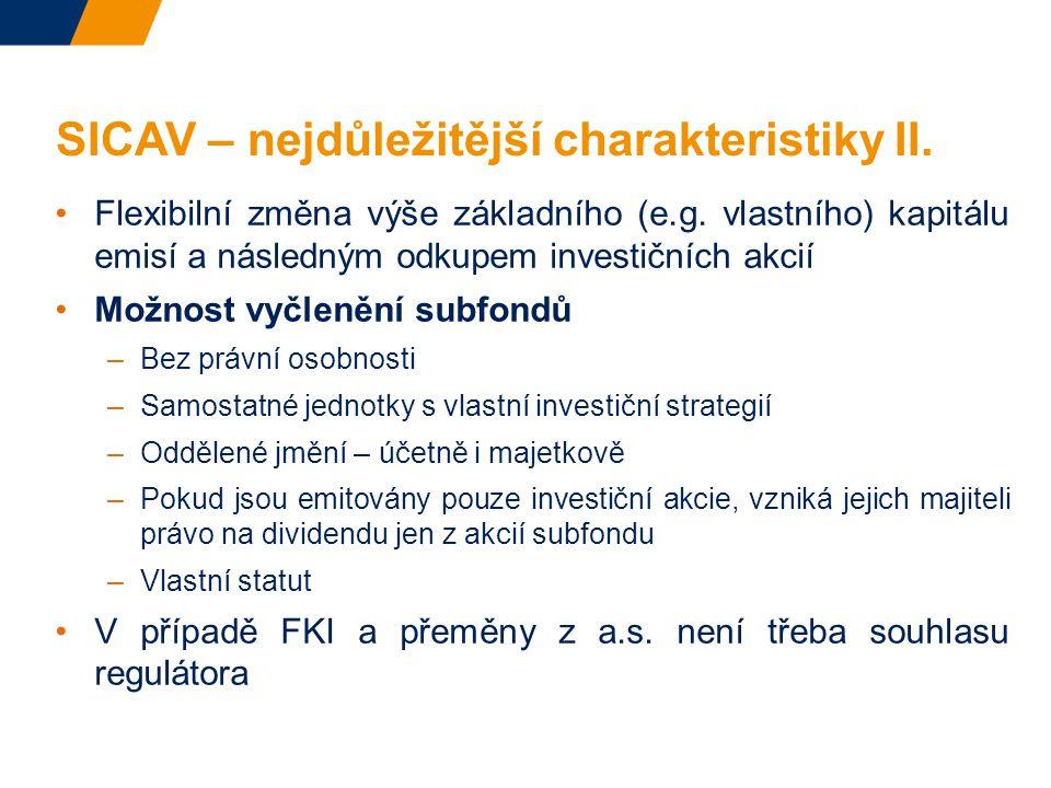 SICAV – nejdůležitější charakteristiky II.Flexibilní změna výše základního (e.g.