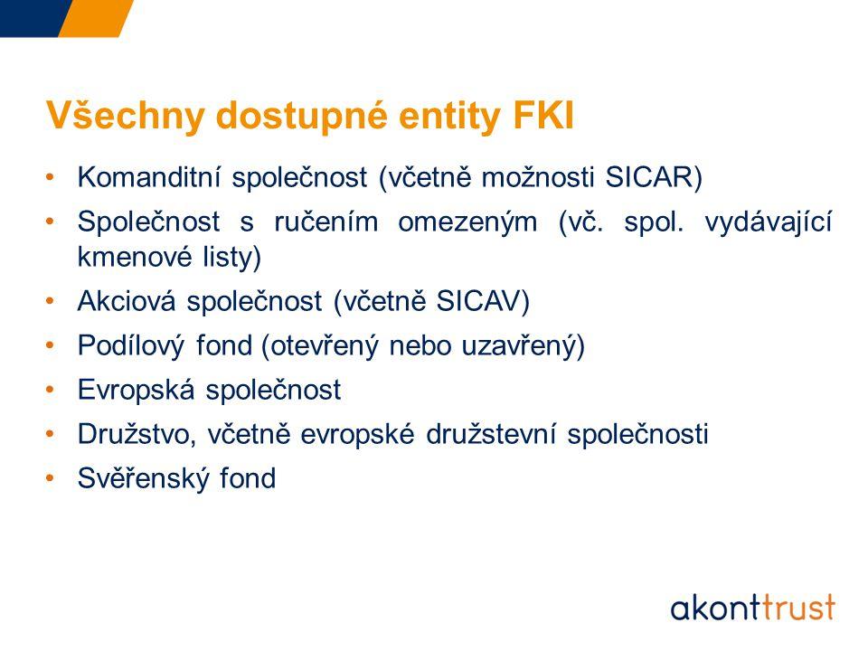 Všechny dostupné entity FKI Komanditní společnost (včetně možnosti SICAR) Společnost s ručením omezeným (vč.