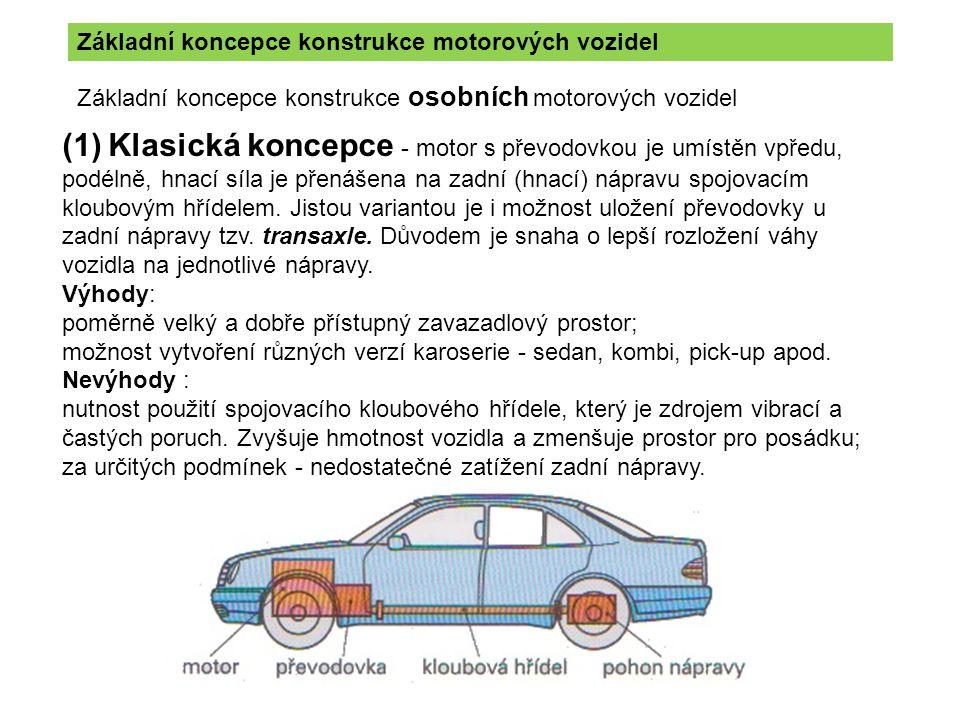 (1) Klasická koncepce - motor s převodovkou je umístěn vpředu, podélně, hnací síla je přenášena na zadní (hnací) nápravu spojovacím kloubovým hřídelem.