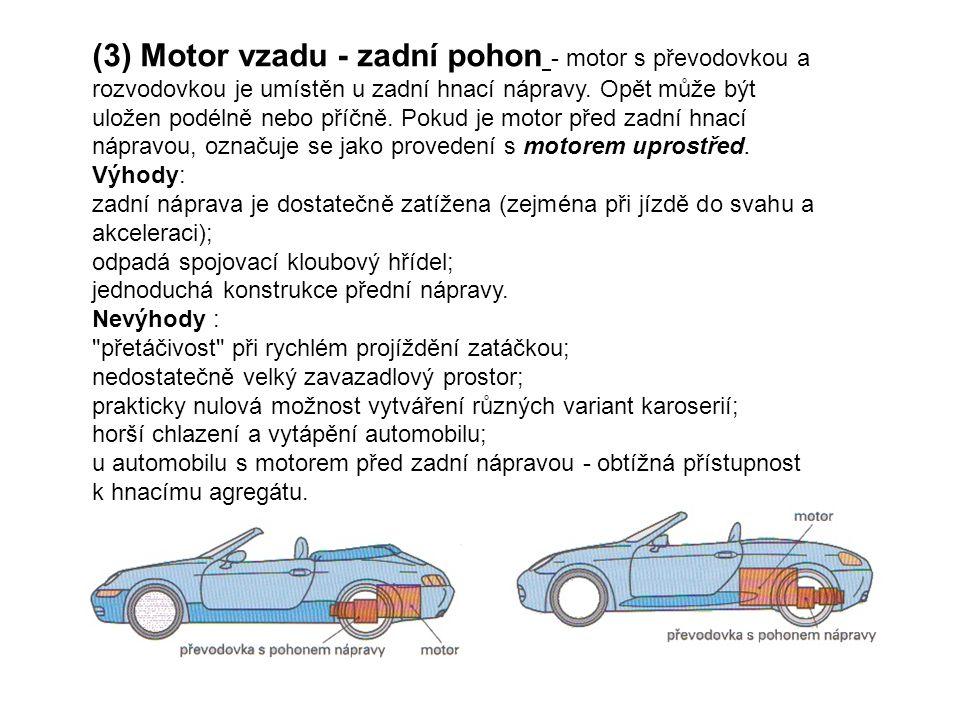 (3) Motor vzadu - zadní pohon - motor s převodovkou a rozvodovkou je umístěn u zadní hnací nápravy.