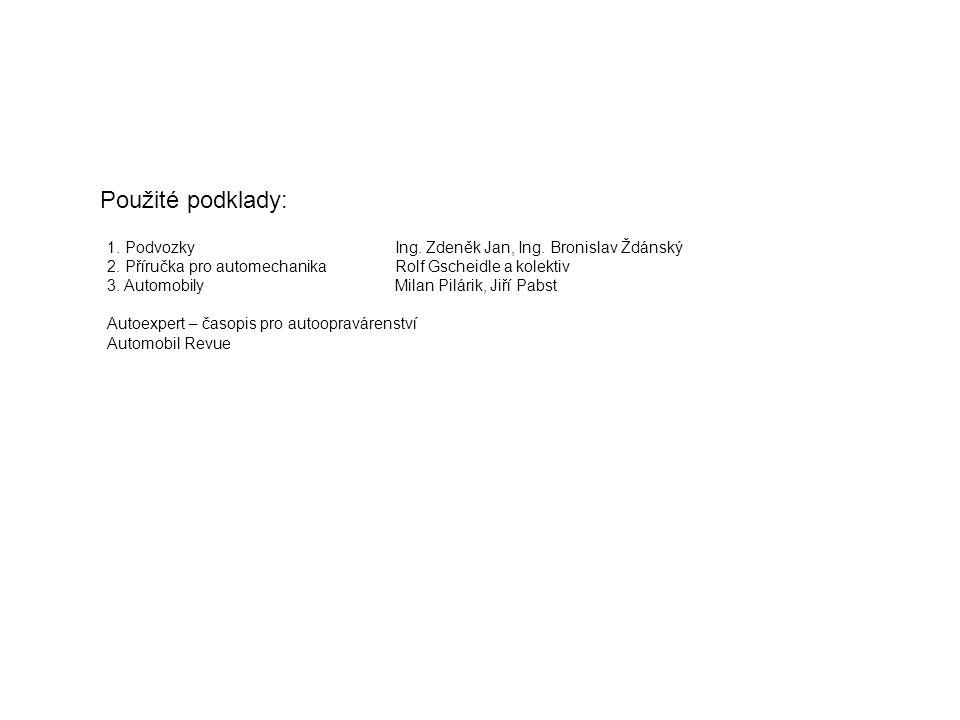 Použité podklady: 1. PodvozkyIng. Zdeněk Jan, Ing.