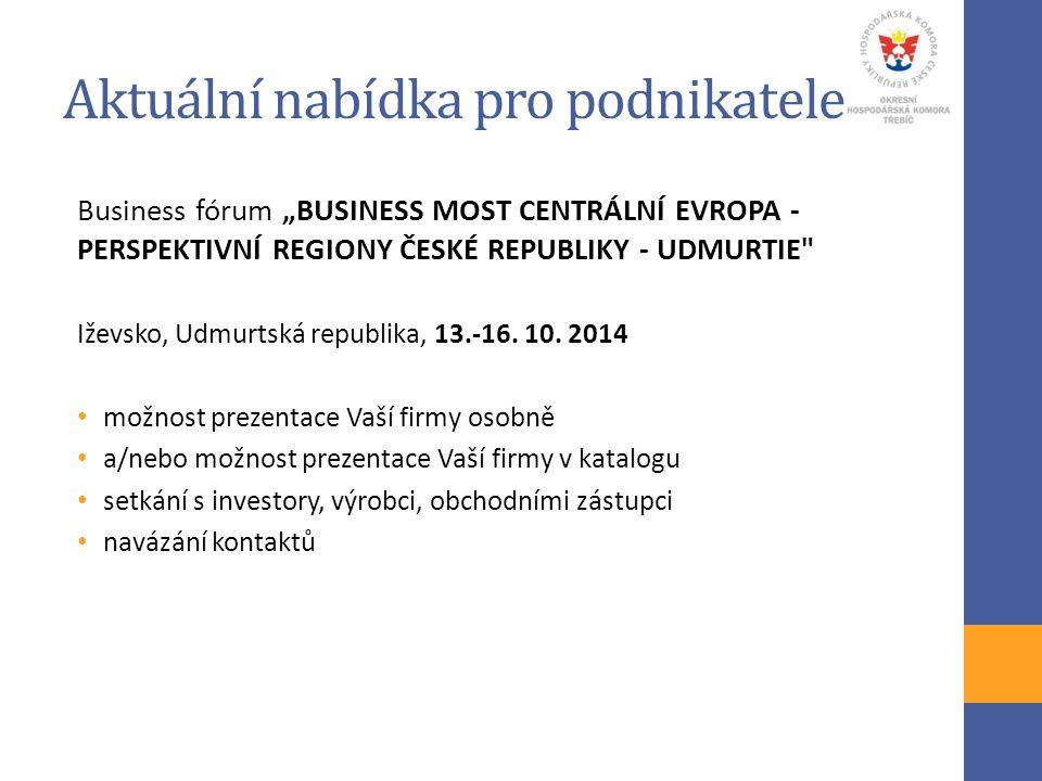 """Business fórum """"BUSINESS MOST CENTRÁLNÍ EVROPA - PERSPEKTIVNÍ REGIONY ČESKÉ REPUBLIKY - UDMURTIE"""