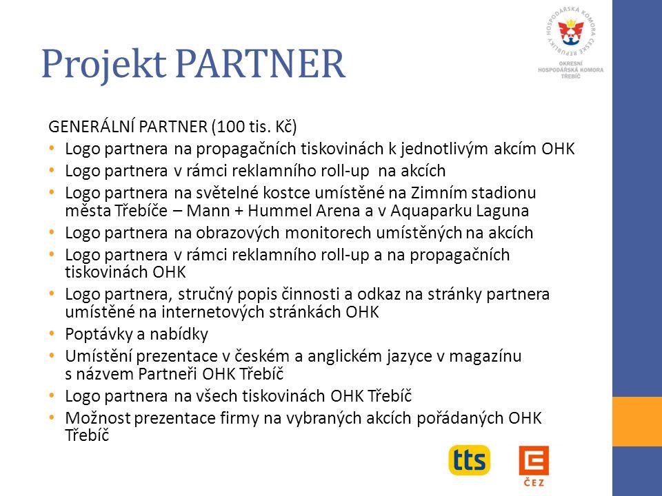 Projekt PARTNER GENERÁLNÍ PARTNER (100 tis. Kč) Logo partnera na propagačních tiskovinách k jednotlivým akcím OHK Logo partnera v rámci reklamního rol