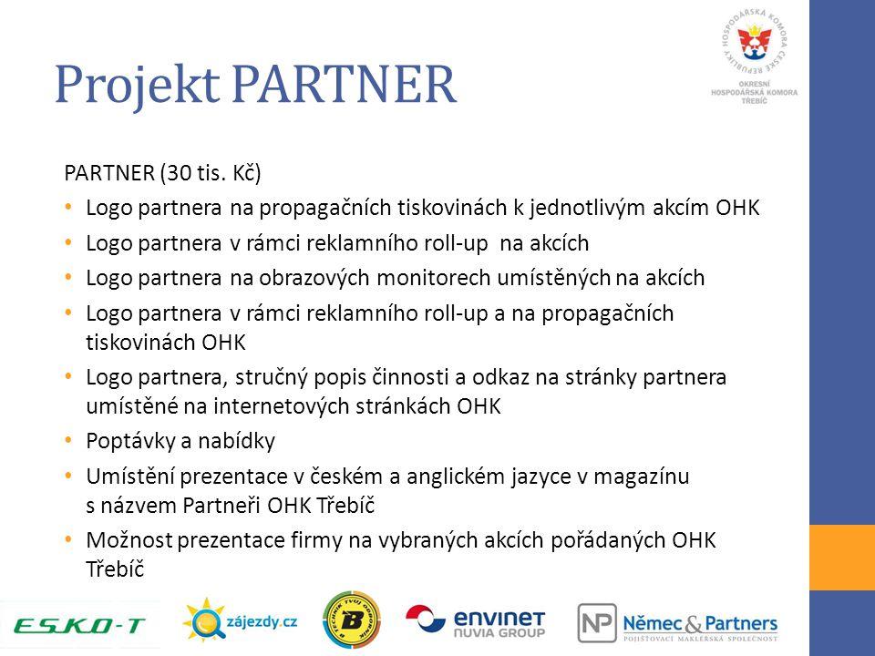 Projekt PARTNER PARTNER (30 tis. Kč) Logo partnera na propagačních tiskovinách k jednotlivým akcím OHK Logo partnera v rámci reklamního roll-up na akc