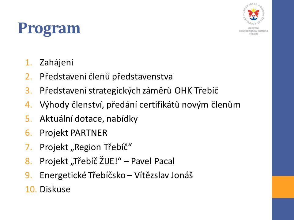 Program 1.Zahájení 2.Představení členů představenstva 3.Představení strategických záměrů OHK Třebíč 4.Výhody členství, předání certifikátů novým členů