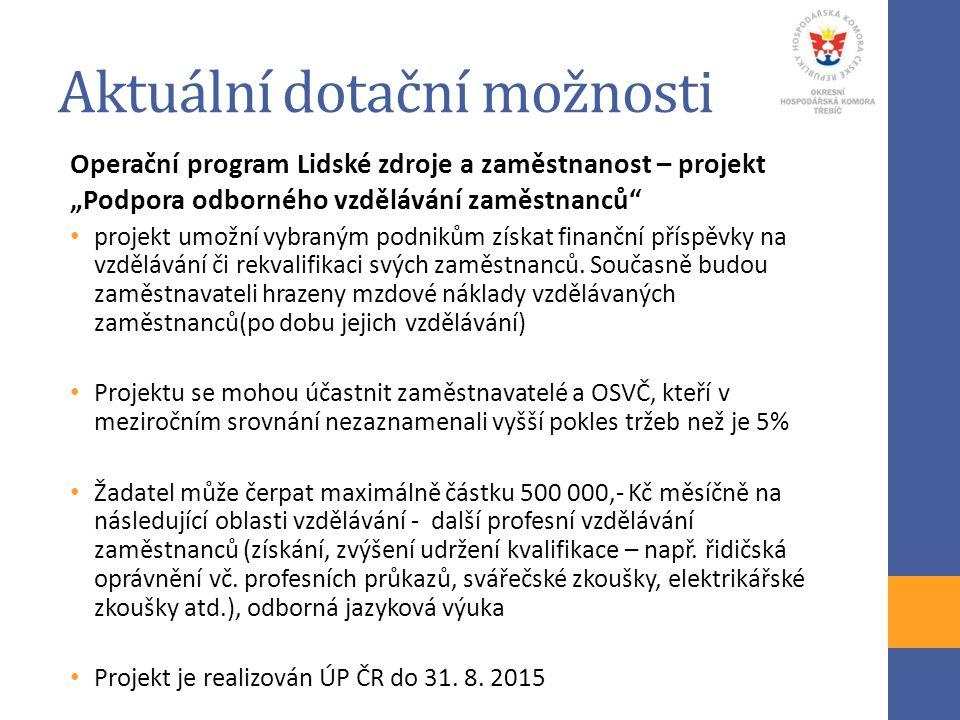 """Aktuální dotační možnosti Operační program Lidské zdroje a zaměstnanost – projekt """"Podpora odborného vzdělávání zaměstnanců"""" projekt umožní vybraným p"""