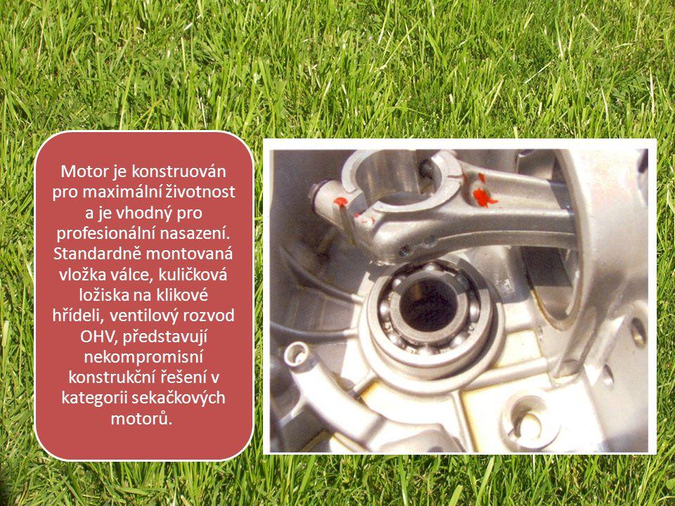 Motor je konstruován pro maximální životnost a je vhodný pro profesionální nasazení.