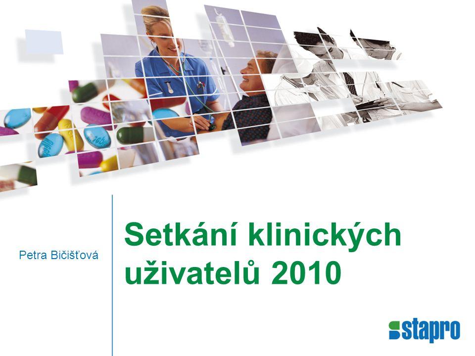 Setkání klinických uživatelů 2010 Petra Bičišťová