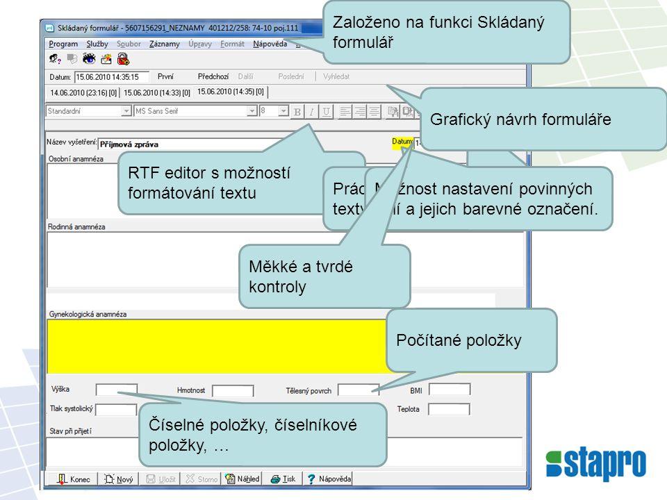Založeno na funkci Skládaný formulář RTF editor s možností formátování textu Práce s předdefinovanými texty a generátorem textů Možnost nastavení povinných polí a jejich barevné označení.