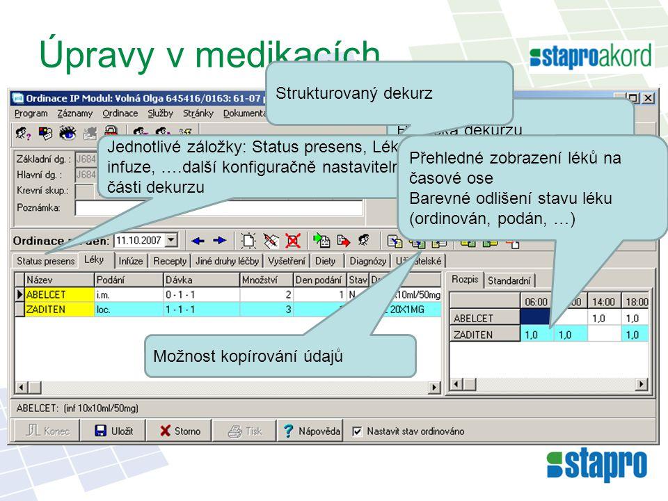 Úpravy v medikacích Hlavička dekurzu Strukturovaný dekurz Jednotlivé záložky: Status presens, Léky, infuze, ….další konfiguračně nastavitelné části de