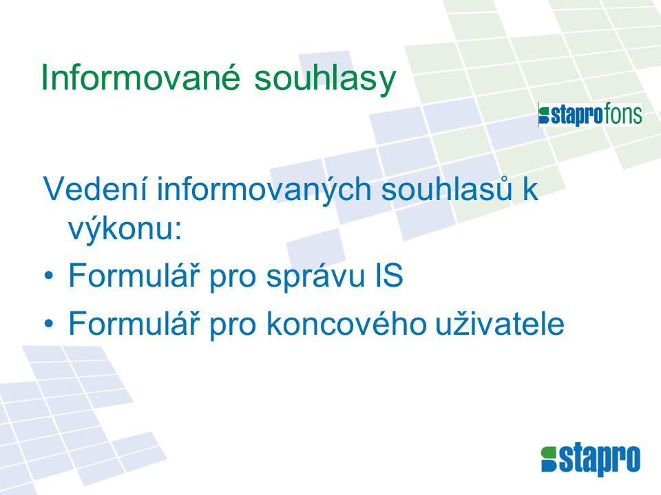 Vedení informovaných souhlasů k výkonu: Formulář pro správu IS Formulář pro koncového uživatele Informované souhlasy