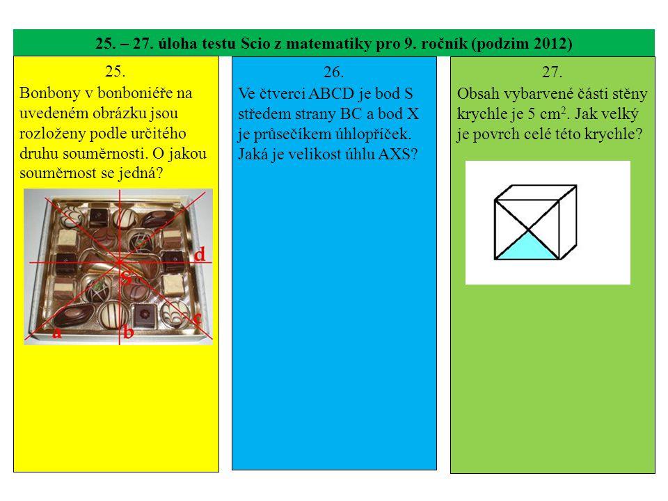 25. – 27. úloha testu Scio z matematiky pro 9. ročník (podzim 2012) 25. Bonbony v bonboniéře na uvedeném obrázku jsou rozloženy podle určitého druhu s
