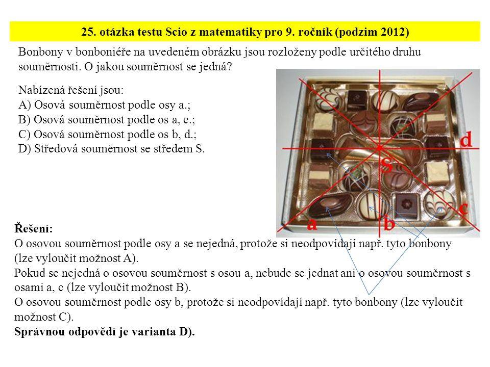 Bonbony v bonboniéře na uvedeném obrázku jsou rozloženy podle určitého druhu souměrnosti. O jakou souměrnost se jedná? 25. otázka testu Scio z matemat