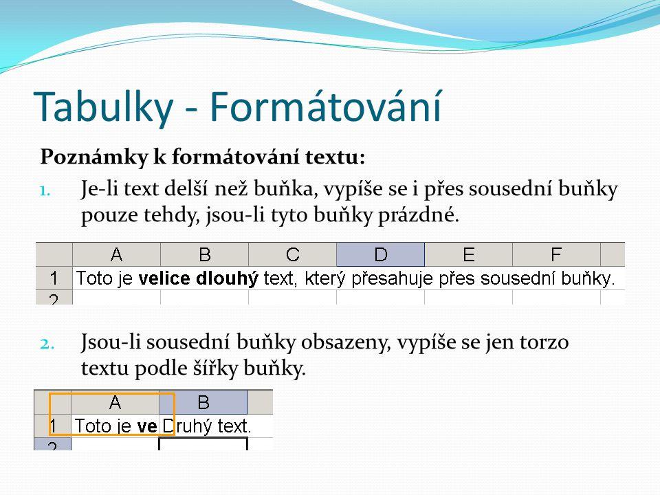 Tabulky - Formátování Poznámky k formátování textu: 1.
