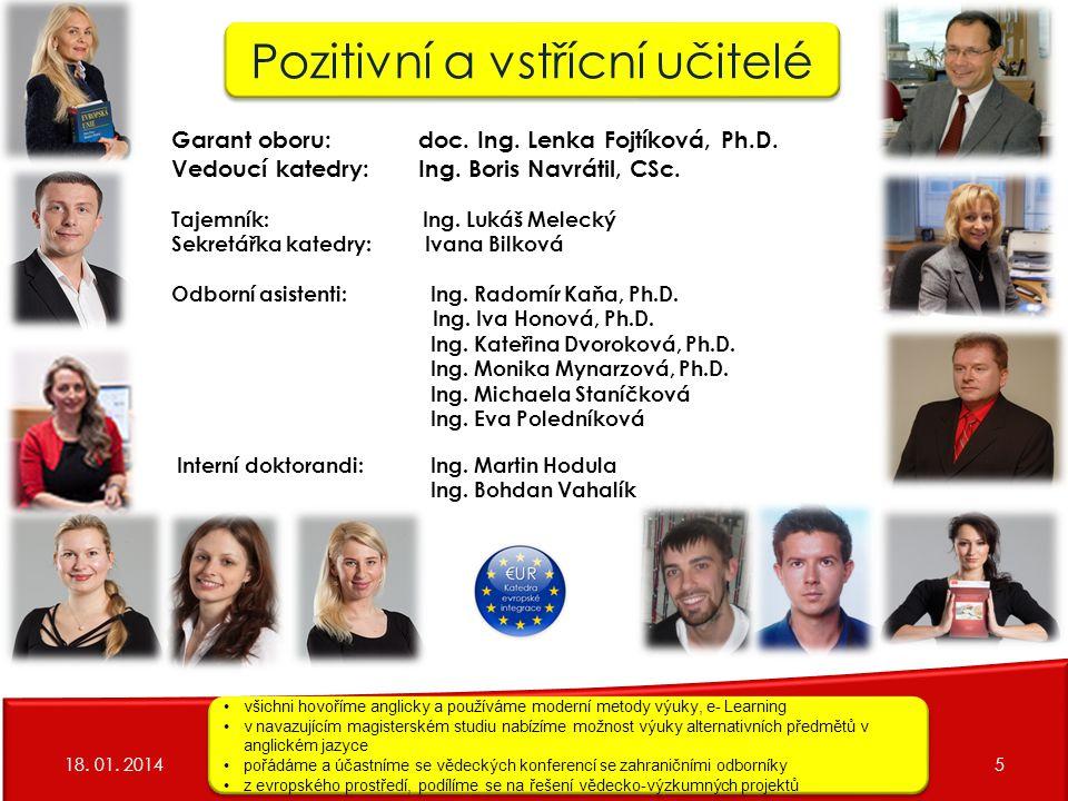 možnost odborné stáže studentů Spolupráce s Agenturou pro regionální rozvoj, a.s., Úřadem regionální rady regionu soudržnosti Moravskoslezsko, Ministerstvem průmyslu a obchodu aj.