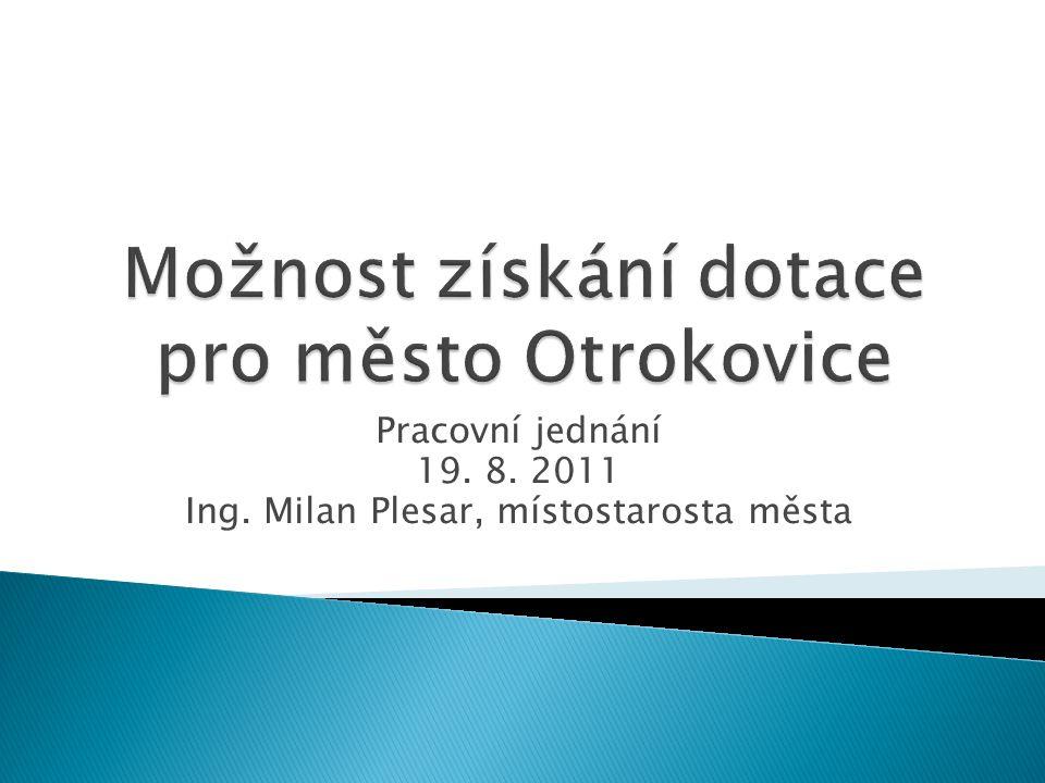Pracovní jednání 19. 8. 2011 Ing. Milan Plesar, místostarosta města