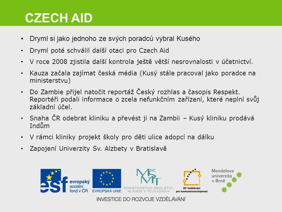 CZECH AID Dryml si jako jednoho ze svých poradců vybral Kusého Dryml poté schválil další otaci pro Czech Aid V roce 2008 zjistila další kontrola ještě